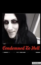 Condemned To Hell (Sequel to Demon's Curse) by CreatureOfMIW