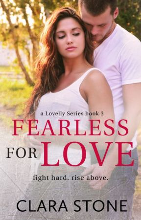 Fearless For Love by ClaraStone