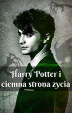 Harry Potter i Ciemna Strona Życia by whynotdevil