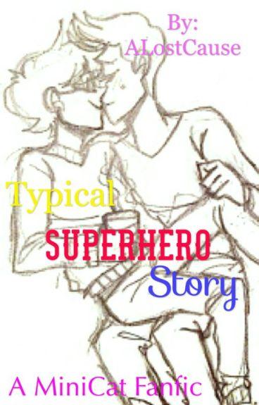 Typical Superhero Story ~MiniCat