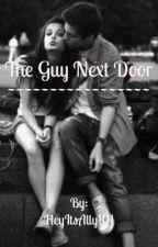The Guy Next Door by HeyItsAlly101