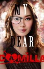 My Dear Camilla (A Romantic FanFiction) by JustAnotherFan18