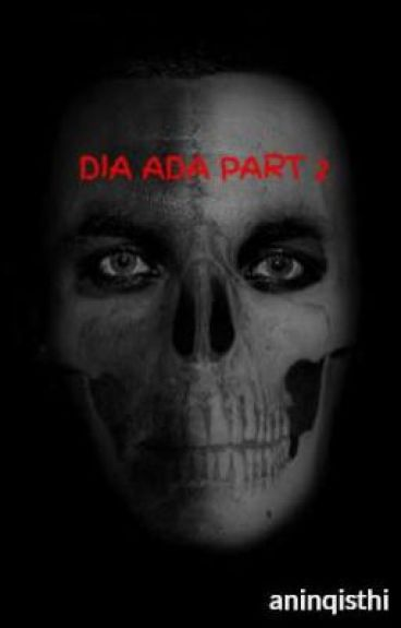 DIA ADA PART 2 by aninqisthi