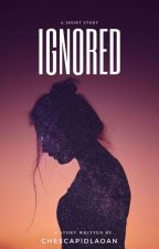 Ignored(Completed) by ItsMeFranchesca23