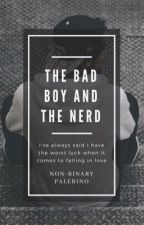 The Bad Boy and the Nerd. (Boy x Boy) by Band_Mama