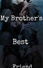 My Brother's Best Friend  by _jasmine_102