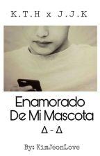 Enamorado De Mi Mascota. by KimJeonLove