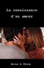 La renaissance d'un amour. by UltimateHale