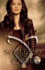 ➰ Soulless Curse ➰ TERMINÉ by thenjoybook