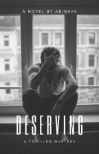 Deserving | ✔ by -PerpetualStardust-