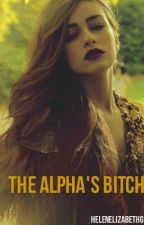 The Alphas bitch. (Editing) #Warning sexual content# by HelenEliza