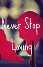 Never Stop Loving by Rosstastic