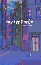 my typ(ing)e | 김태형 by toxicvelvet