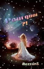 Pourquoi? (tome 1)[TERMINER]  by misslolipopp