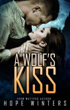 A Wolf's Kiss (PREVIOUSLY WOLF'S BLOOD) by HopeWinters_