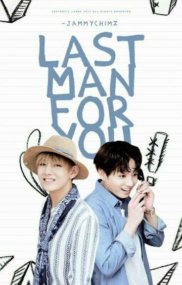 [✔] Last Man For You(Jealousy Pt.2)