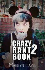 Crazy Rantbook 2 by miss-red-in-hell