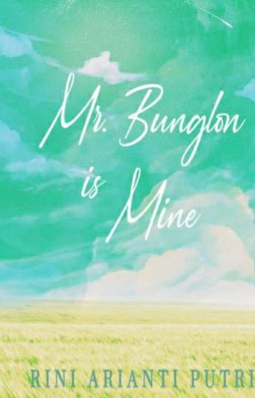 MR. BUNGLON IS MINE (COMPLETED)