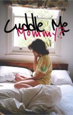 Cuddle Me, Mommy? (GirlxGirl) (MD/LG) *On Hold* by LeahAnneStylins