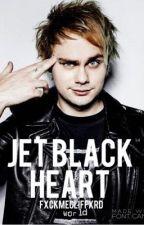 Jet black heart ,, mgc by fxckmecliffxrd