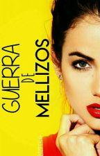 Guerra De Mellizos. [Editando] by Kimitra