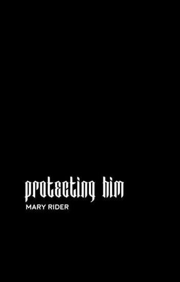 Protecting Him    ziam ✔