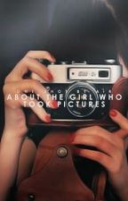 About the Girl Who Took Pictures by prohngs
