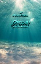 Drown by fireworkslester