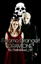 ¡Te Amo Granger! *DRAMIONE* by MichaelJacksonPotter