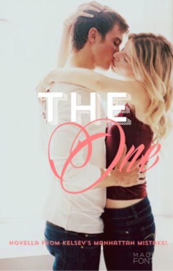 The One (Novella from Kelsey's Manhattan Mistake!)