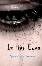 In Her Eyes by PoisonousLynn