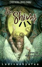 THE SHIVER by ladivashyafaa