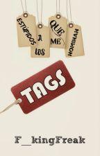 Tags estúpidos a los que me nominan by F__kingFreak