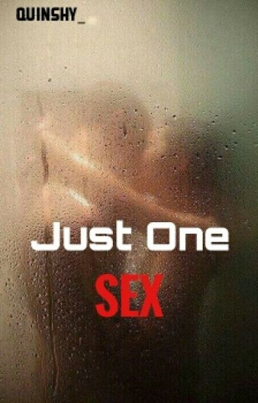 Just One SEX
