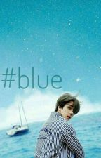 #blue ( Sehun Fanfiction ) by msyough