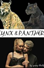 Lynx & Panther. [#PNovels][#CarrotAwards2016] by young-khalifa