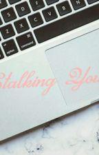 Stalking You by ziezieQ