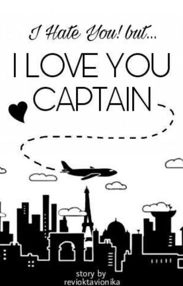 I Hate You,But I Love You CAPTAIN !!
