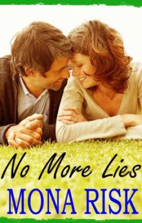 NO MORE LIES by MonaRisk