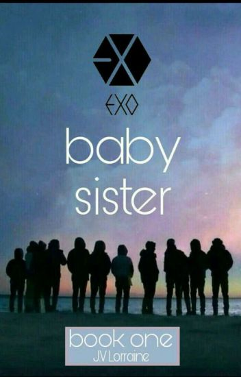 EXO's Baby Sister | Book 1