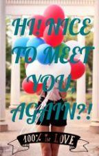 Hi! Nice To Meet You, Again? √  by DimpleKim