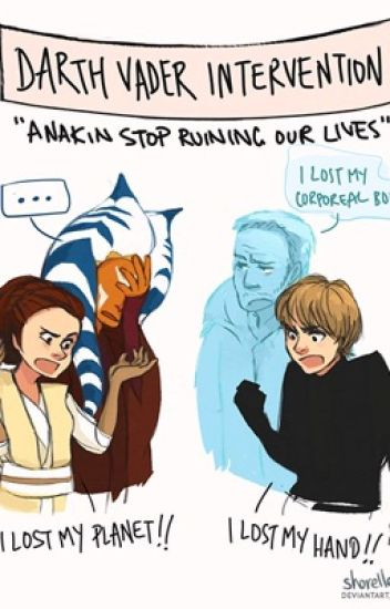 Anakin stop ruining our lives (completed)