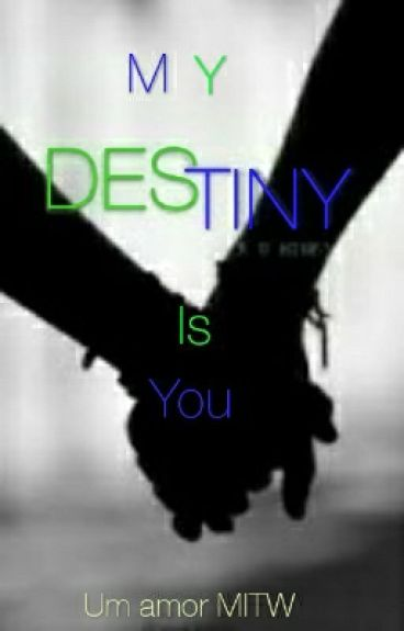 {MITW} My Destiny Is You