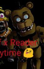 Fnaf x Reader Storytime 😝 by Acelyatastepe