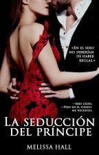 La seducción del príncipe by Itsbeautifulove