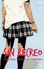Sin Recreo by ChicaCordialidad