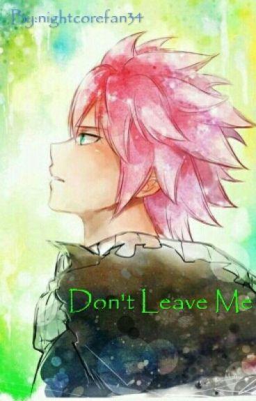 Natsu X Reader - Don't Leave Me