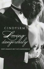 Loving Dangerously by cindysrm