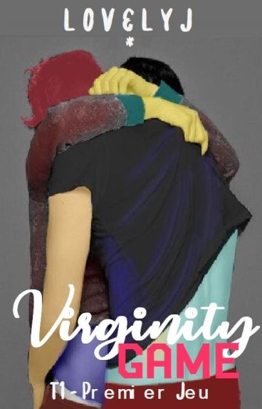 Virginity Game : Premier Jeu (En correction/modification)