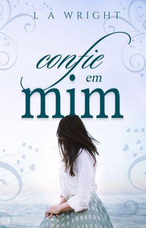Confie em Mim (COMPLETO) by autorajessgomes